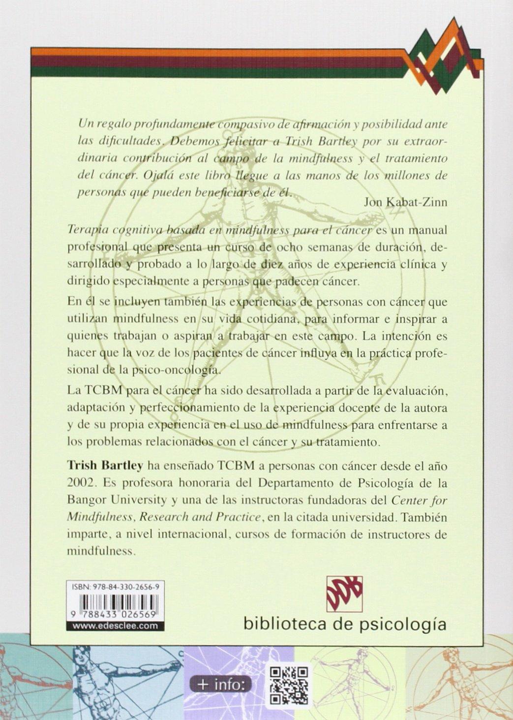 Terapia Cognitiva Basada En Mindfulness Para El Cancer. Guía Práctica Biblioteca de Psicología: Amazon.es: Trish Bartley, David González Raga, Fernando Mora ...