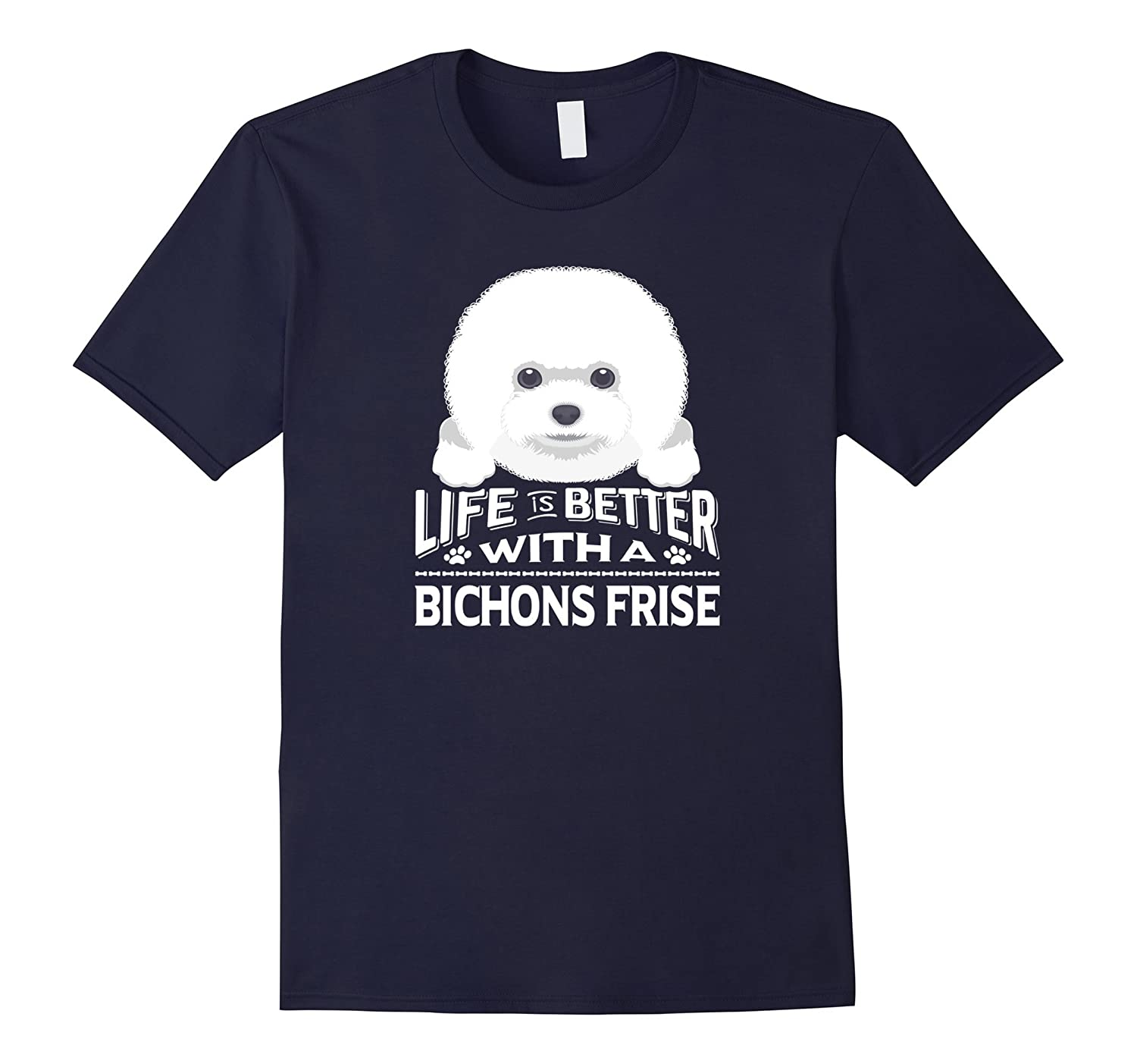 Life is Better With A Bichons Frise Dog Shirt-TD