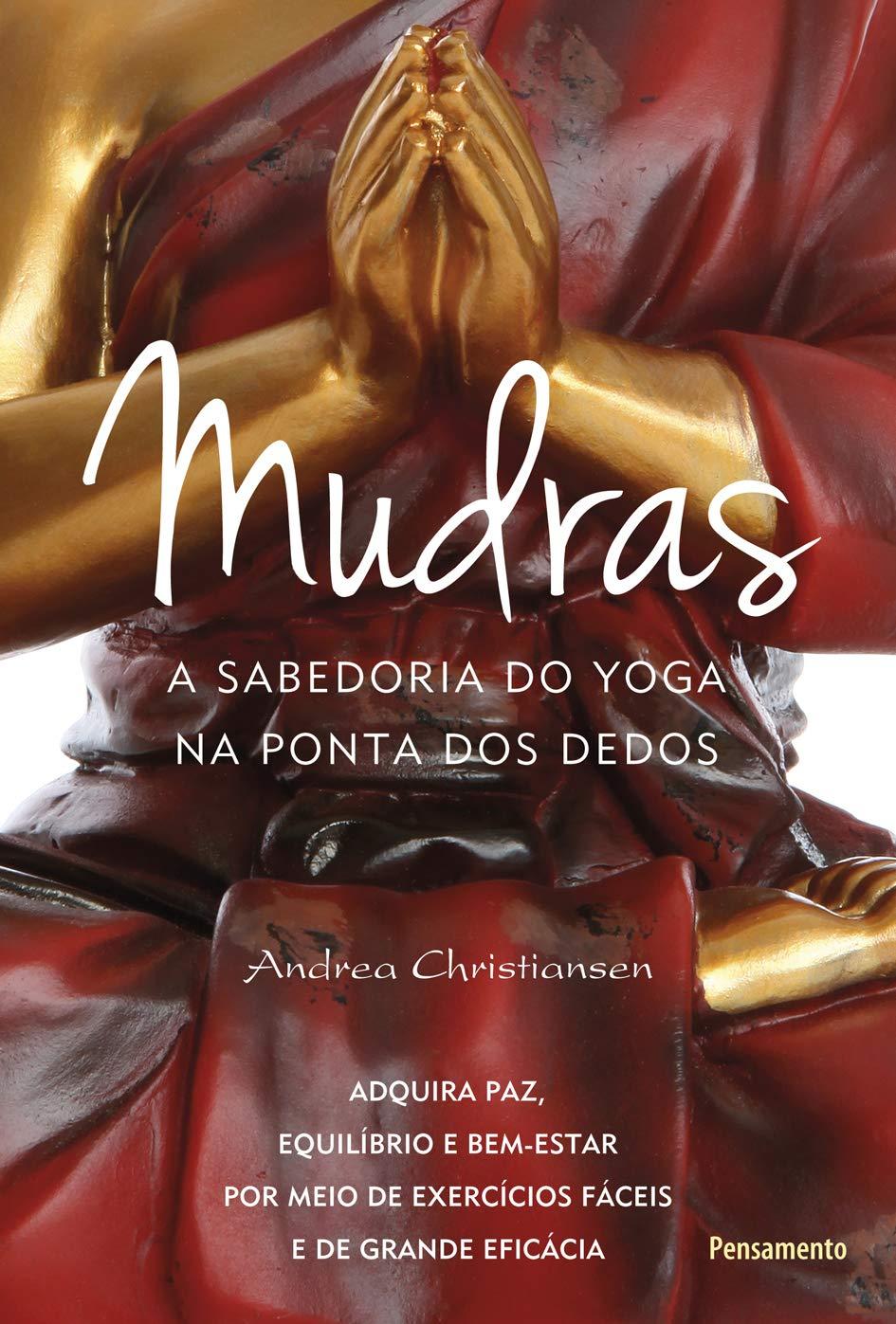Mudras a Sabedoria do Yoga na Ponta dos Dedos (Em Portuguese ...