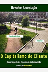 O Capitalismo do Cliente: O que Importa é a experiência do Consumidor (Portuguese Edition) eBook Kindle