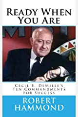 Ready When You Are: Cecil B. DeMille's Ten Commandments for Success Kindle Edition