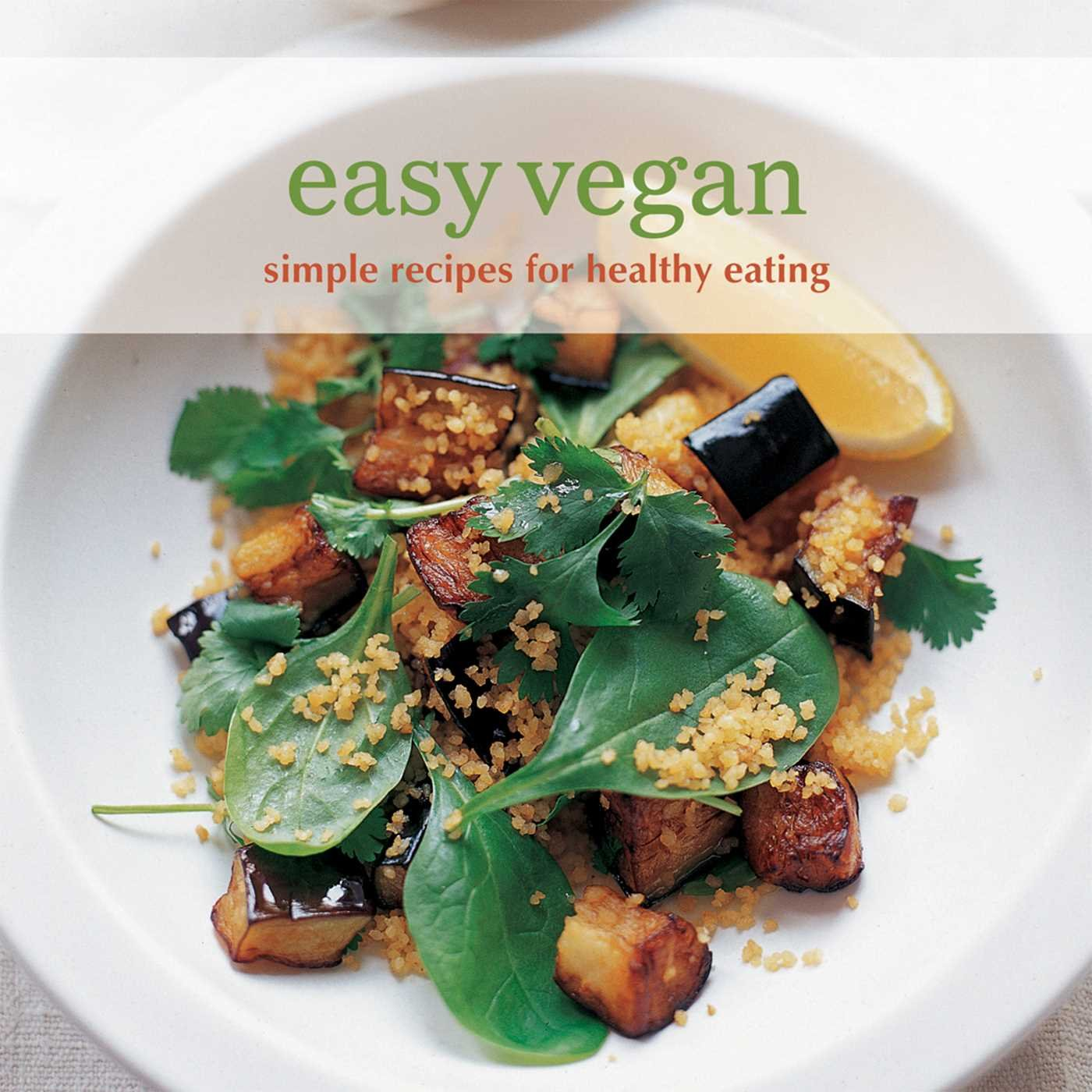 Read Online Easy Vegan: Simple recipes for healthy eating (Easy (Ryland Peters & Small)) pdf