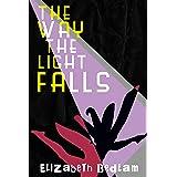 The Way the Light Falls: A Novella