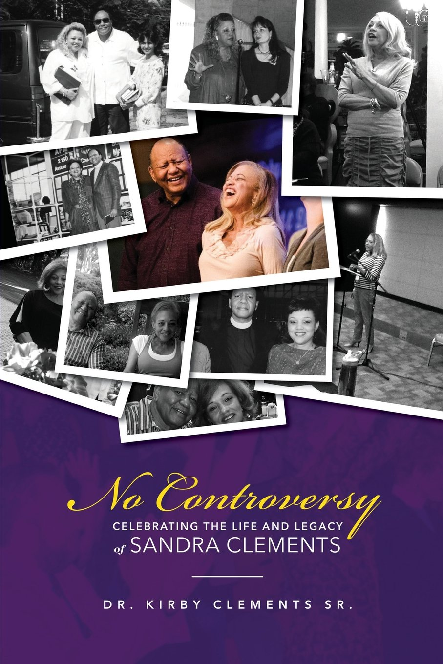 No Controversy: Celebrating the Life and Legacy of Sandra Clements pdf