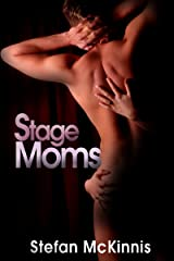 Men's Erotica: Stage Moms Kindle Edition