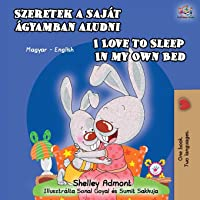 I Love to Sleep in My Own Bed (Hungarian English Bilingual Book)
