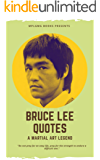 Best Bruce Lee Quotes for Your Life: Life lessons, Biography and memory of a martial art legend  Wisdom, Love , Life, Motivation Quote: Life learning guidance from the most significant martial artist