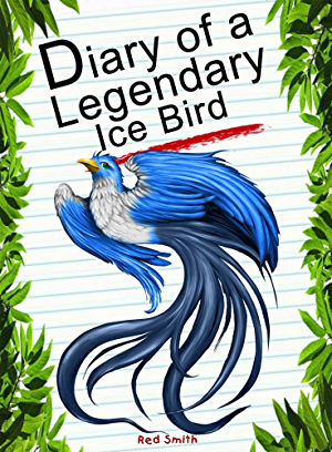 Diary Of A Legendary Ice Bird (Animal Diary Book 41)