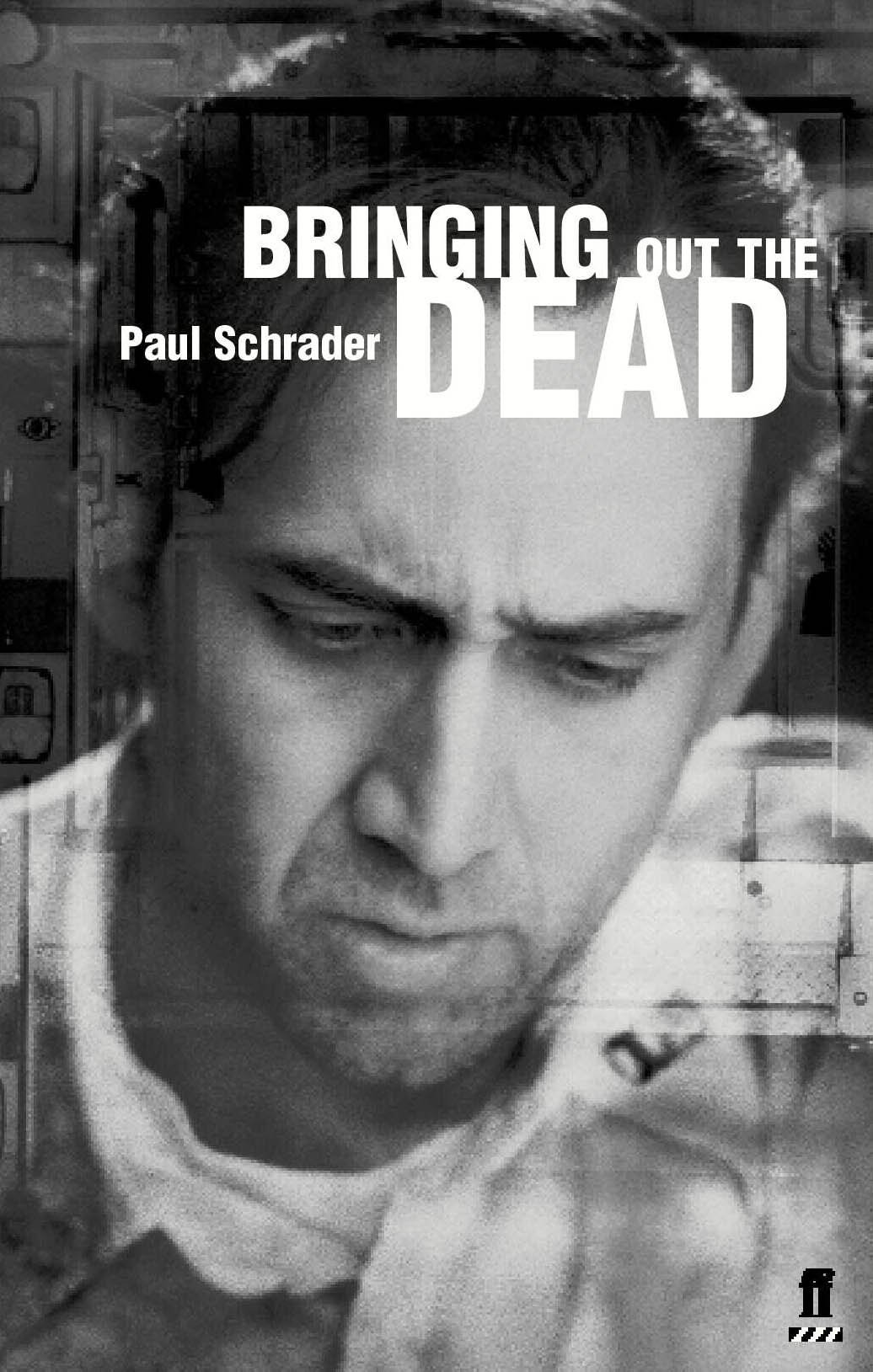 Read Online Bringing Out the Dead: A Screenplay (Faber and Faber Screenplays) pdf epub