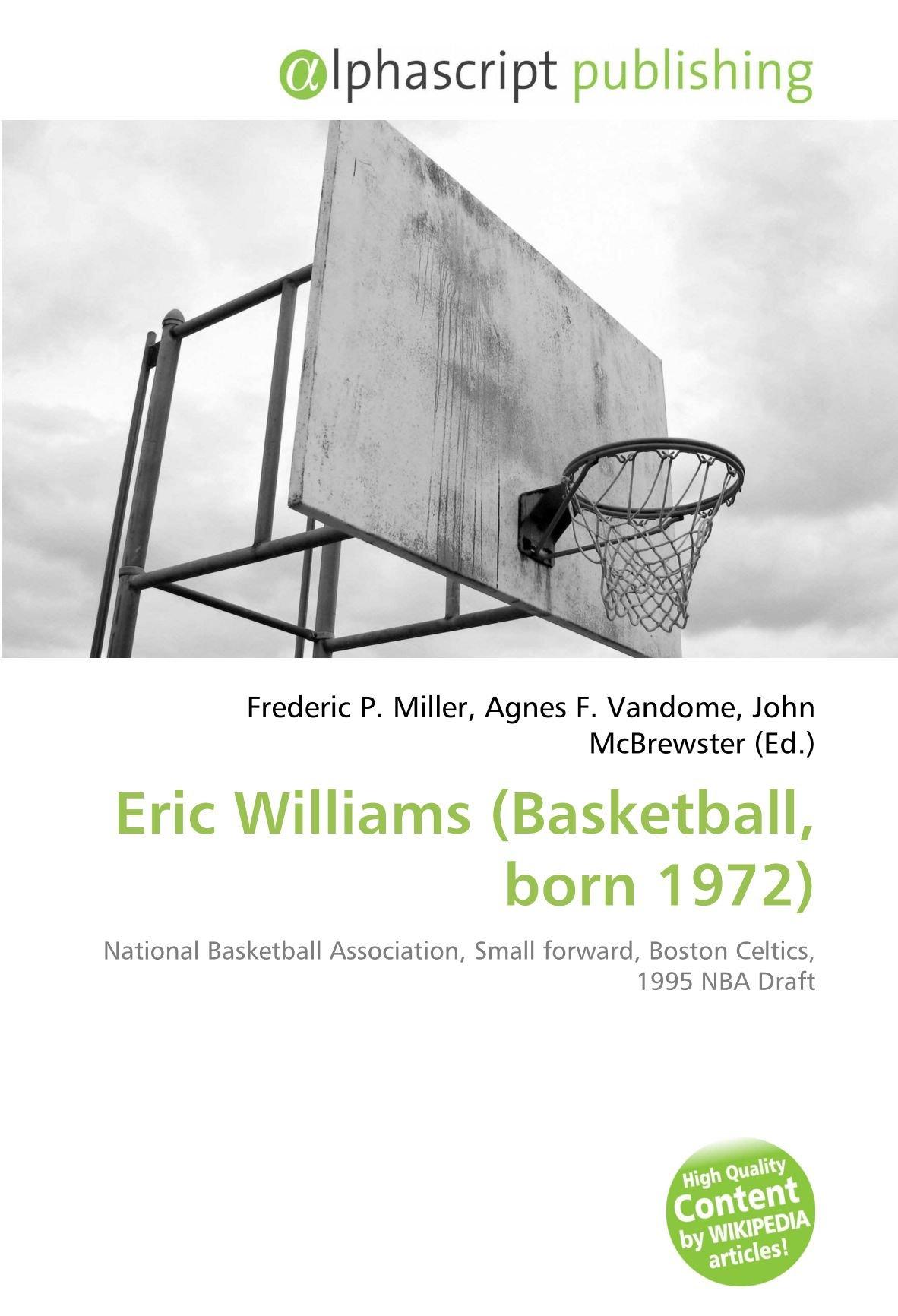 Eric Williams Basketball, born 1972 : National Basketball ...