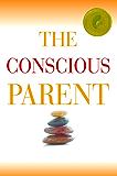 The Conscious Parent (English Edition)