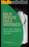 Guia de Impuestos para el Inversionista - Renta Fija En Sistema Bancario/SOFIPOs/SOCAPs