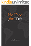 He Died for Me: Limited Atonement & the Universal Gospel (English Edition)