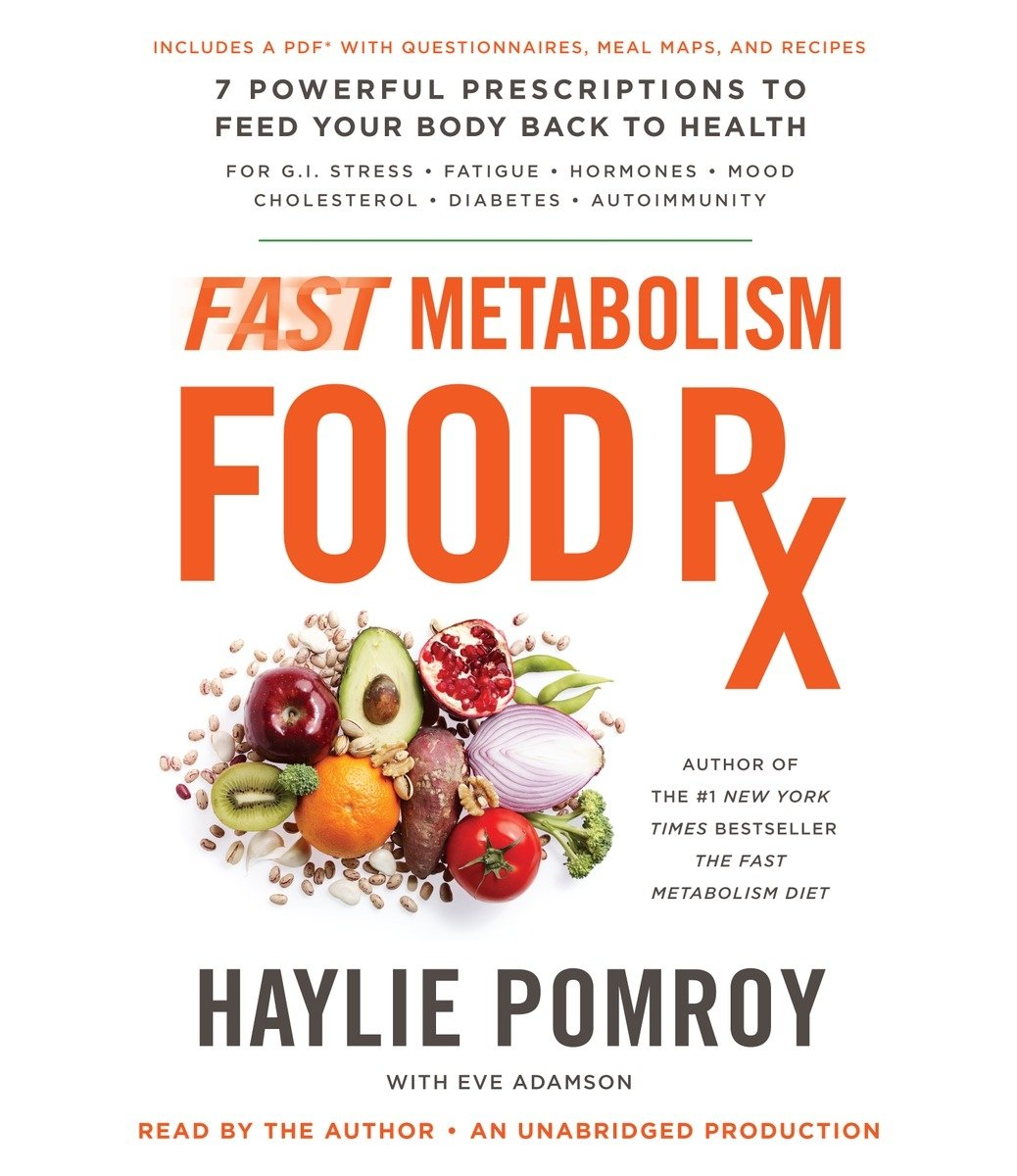 Fast Metabolism Food Rx: 7 Powerful Prescriptions to Feed Your Body Back to Health by Random House Audio