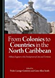 From Colonies to Countries in the North Caribbean