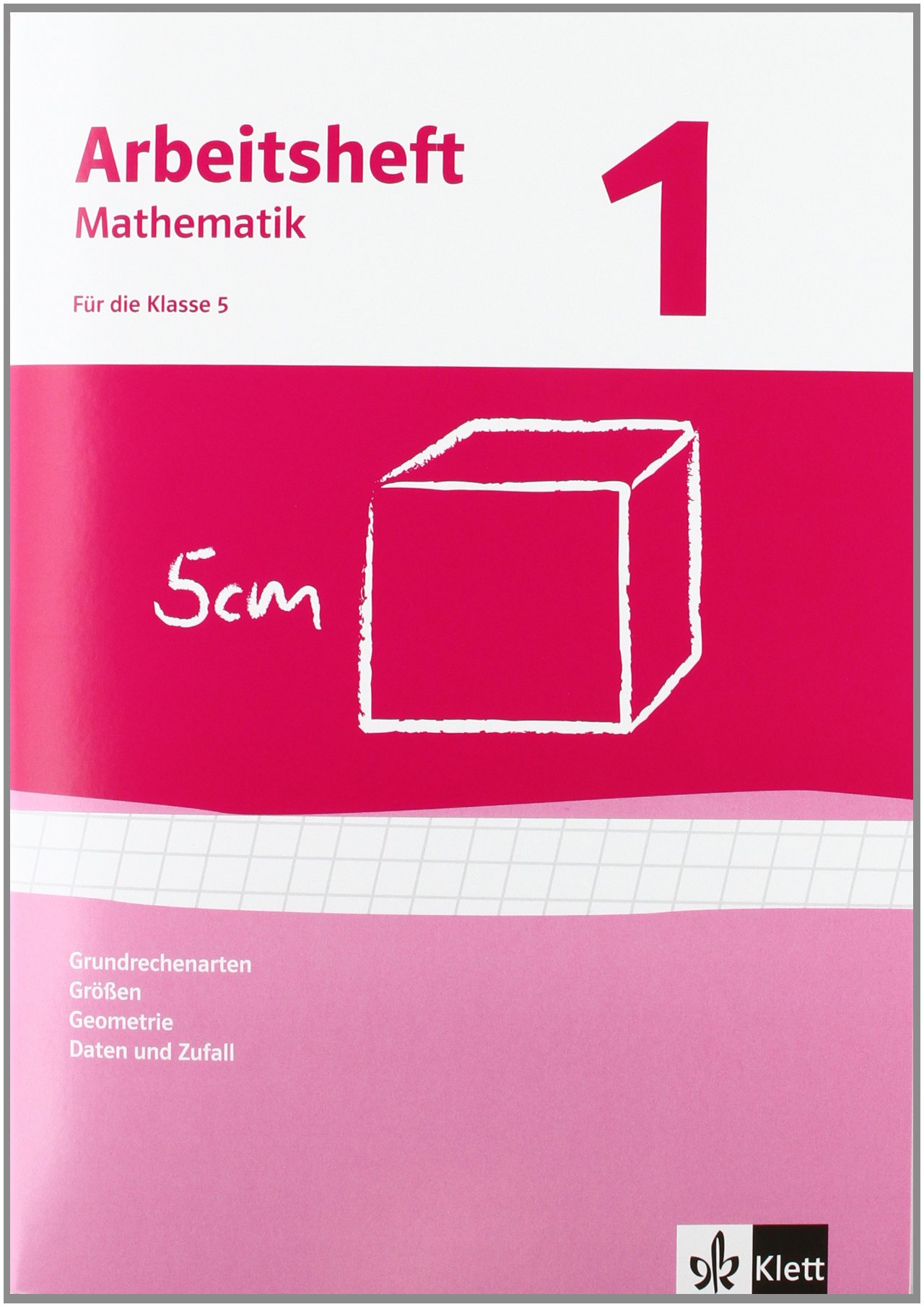 Grundrechenarten, Größen, Geometrie, Daten und Zufall. Ausgabe ab ...
