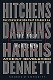 The Four Horsemen: The Conversation That Sparked an Atheist Revolution