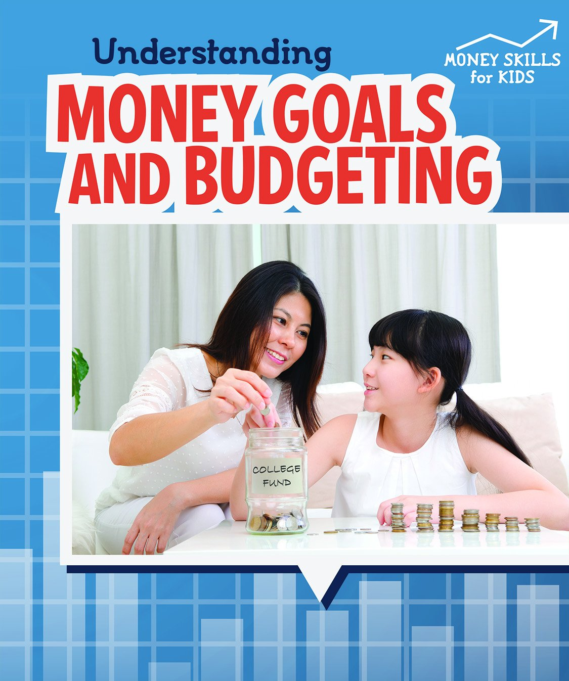 Understanding Money Goals and Budgeting (Money Skills for Kids)