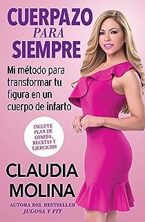 Cuerpazo para siempre (Spanish Original): Mi método para transformar tu figura en un