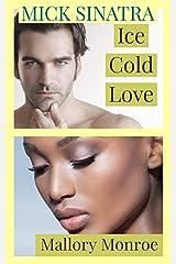 Mick Sinatra: Ice Cold Love Kindle Edition