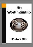 His Workmanship: Ephesians 2:8-10