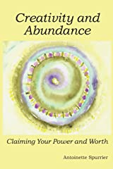 Creativity and Abundance: Claiming Your Power and Worth Paperback