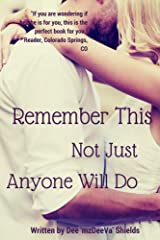 Remember This!: Not Just Anyone Will Do (Relationship Talk  Book 2) Kindle Edition