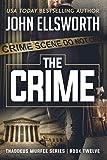 The Crime: Thaddeus Murfee Legal Thriller Series Book Twelve