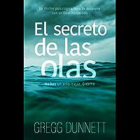 El secreto de las olas: Un thriller psicológico con un final inesperado (Spanish Edition)