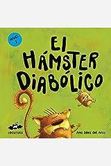 EL HÁMSTER DIABÓLICO (NIVEL 2): Texto a partir de 5 años/Ilustraciones: Colorear, repasar líneas y añadir elementos a las ilustraciones. A partir de 5 ... ILÚSTRALO TÚ MISMO) (Spanish Edition) Kindle Edition