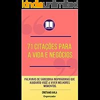 71 Citações Para a Vida e Negócios (Série Citações  Livro 1)