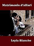 Matrimonio d'affari (Letteratura Sentimentale e Romanzi Rosa)
