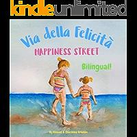 Happiness Street - Via della Felicità: Α bilingual children's picture book in English and Italian (Italian Edition)