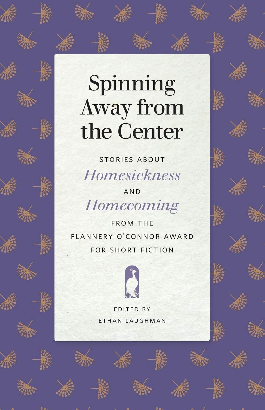 Spinning Away from the Center: Stories about Homesickness and ...