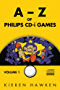 The A-Z of Philips CD-i Games: Volume 1 (The Philips CD-i)