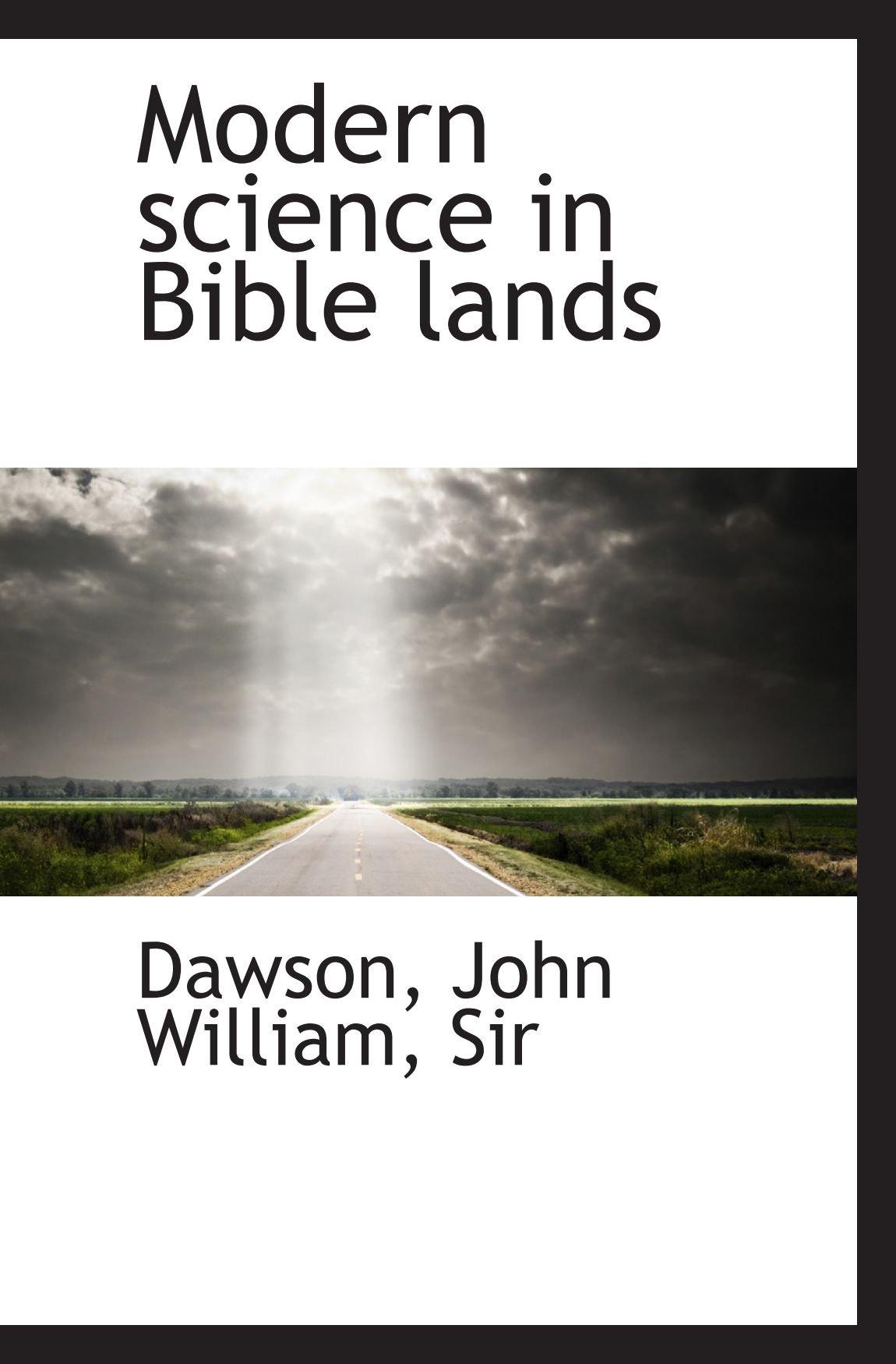 Read Online Modern science in Bible lands ebook