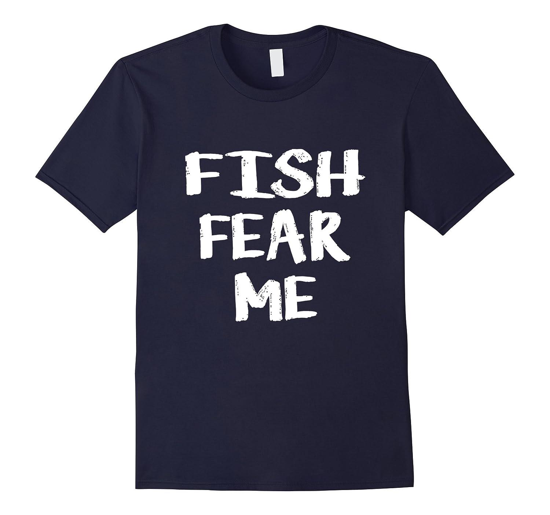 Funny Fish Fear Me Fishing T-Shirt  Fisherman Tee-TD