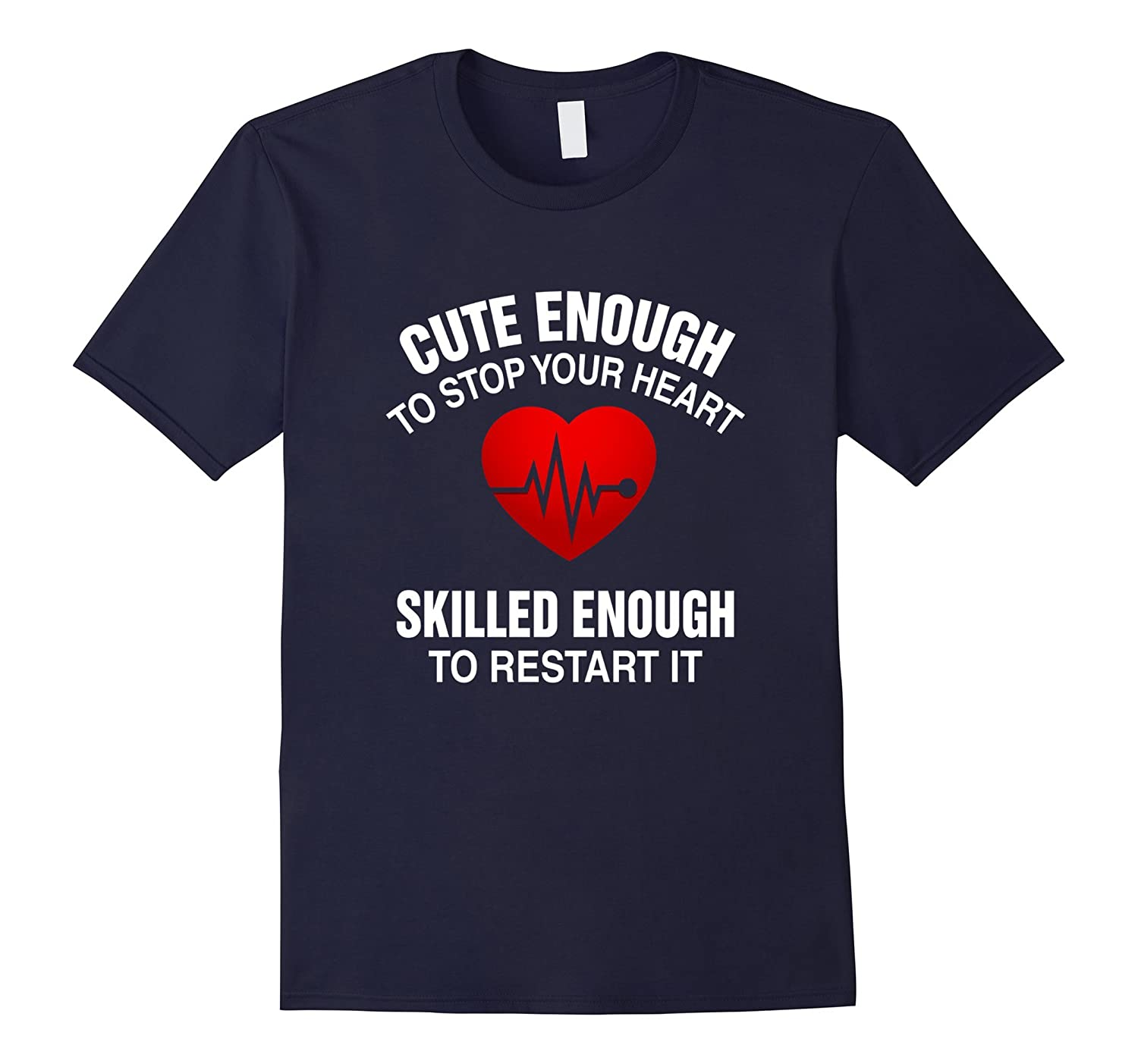 Cute Enough To Stop Your Heart Skilled Enough To Restart It-Vaci
