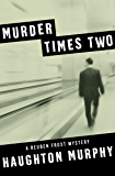 Murder Times Two (The Reuben Frost Mysteries Book 5)