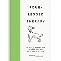Four-Legged Therapy: How fur, scales and feathers can make life worth living (Dept Store for the Mind)