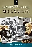 Legendary Locals of Mill Valley