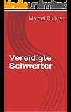 Vereidigte Schwerter (German Edition)