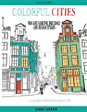 Fantastic Cities: A Coloring Book of Amazing Places Real