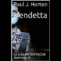 Vendetta: Le Indagini dell'MCCIB (episodio 5)