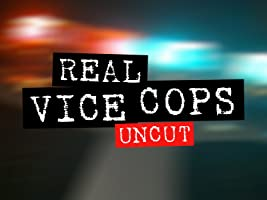 Real Vice Cops Uncut Season 1