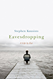 Eavesdropping: A Memoir of Blindness and Listening
