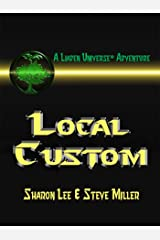 Local Custom (Liaden Universe Book 5) Kindle Edition