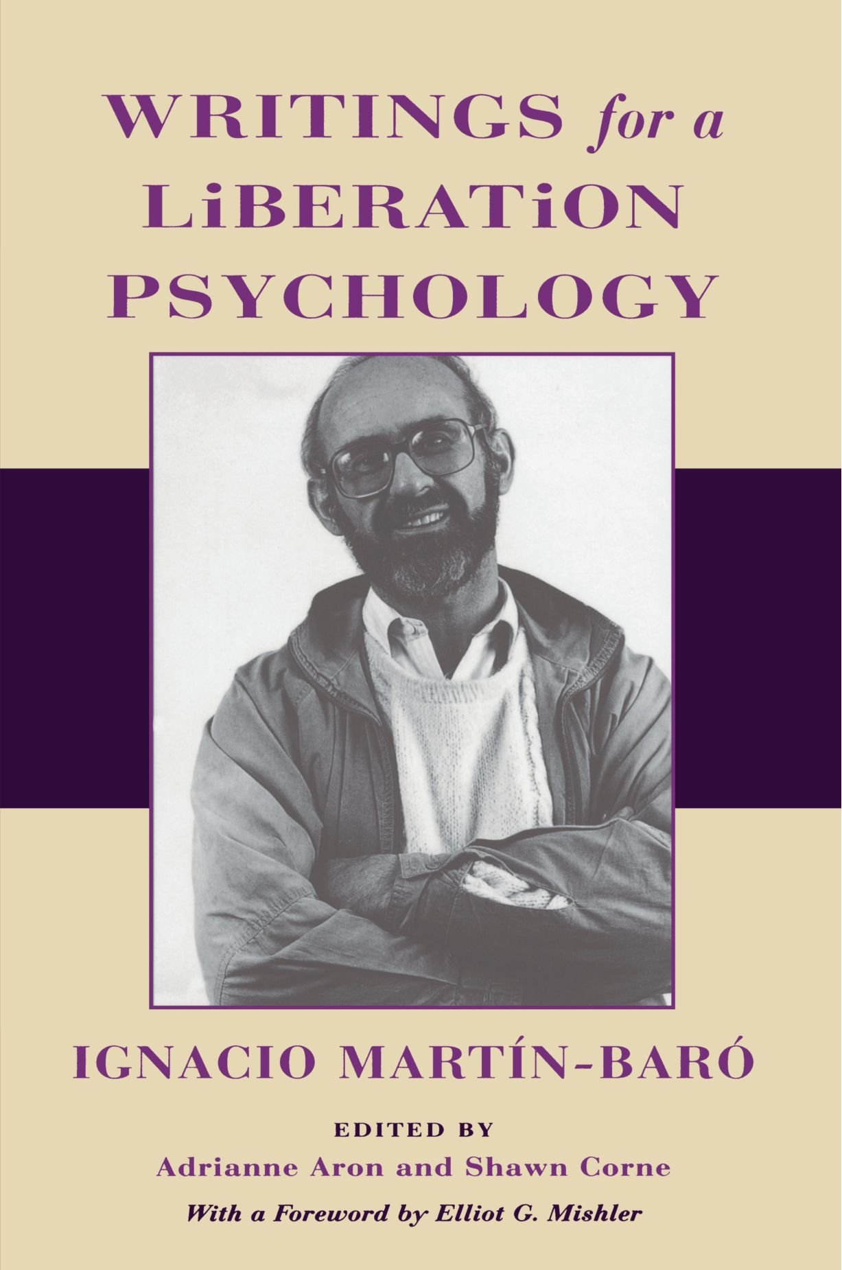 Writings for a Liberation Psychology: Amazon.co.uk: Ignacio Martín-Baró,  Adrianne Aon, Shawn Corne: 9780674962477: Books