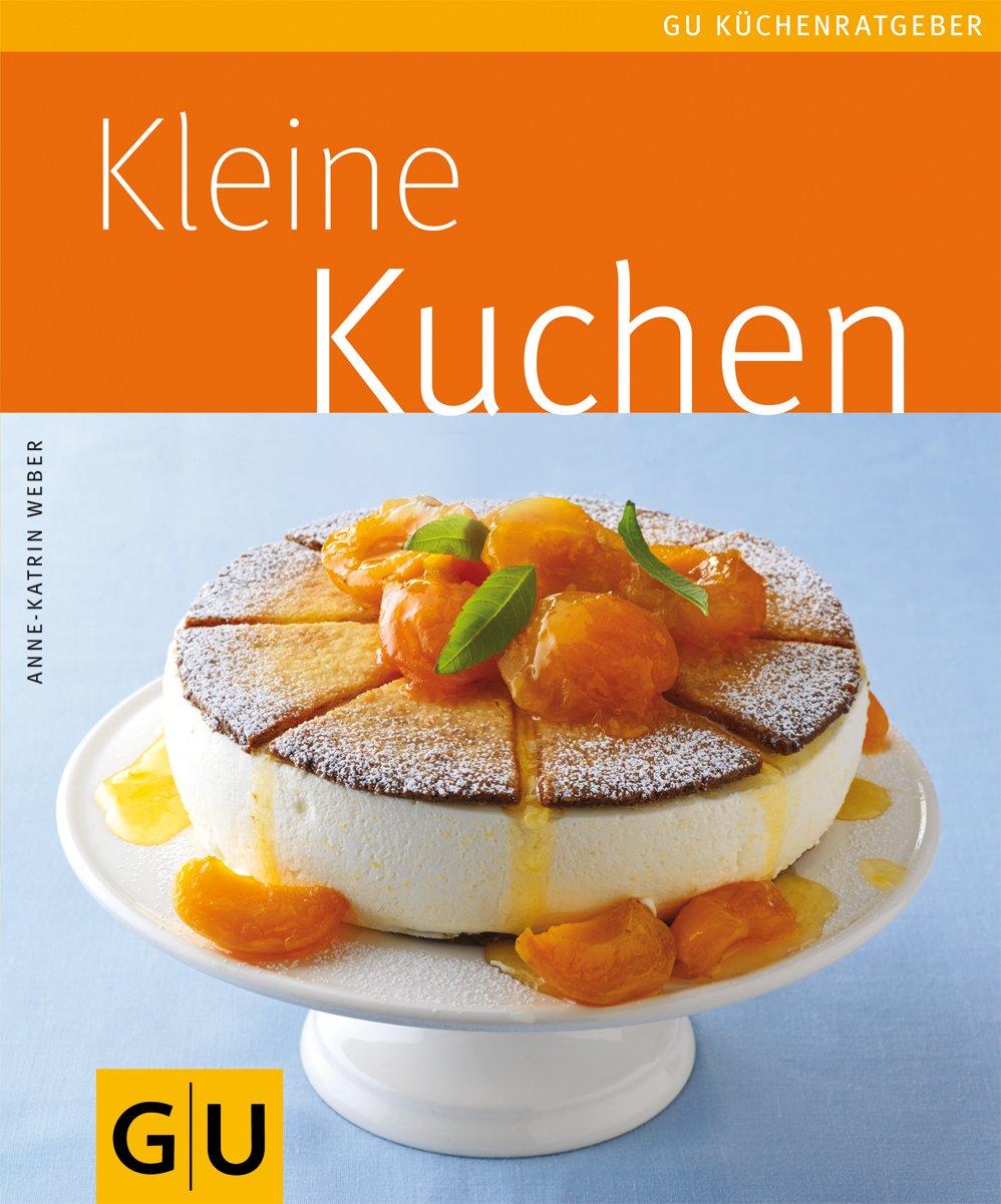 Kleine Kuchen: Amazon.de: Anne-Katrin Weber: Bücher