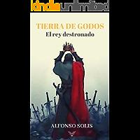 TIERRA DE GODOS: El rey destronado